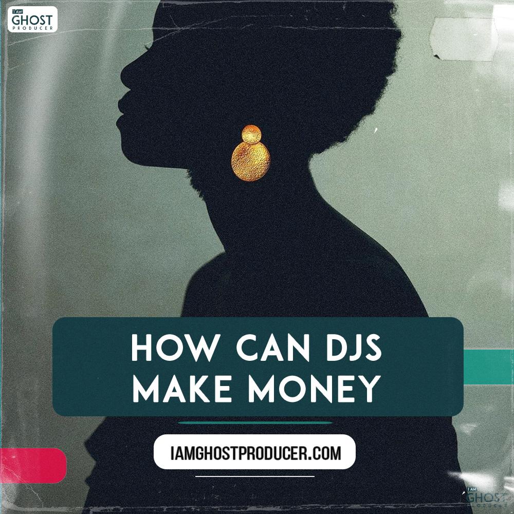 How-can-djs-make-money