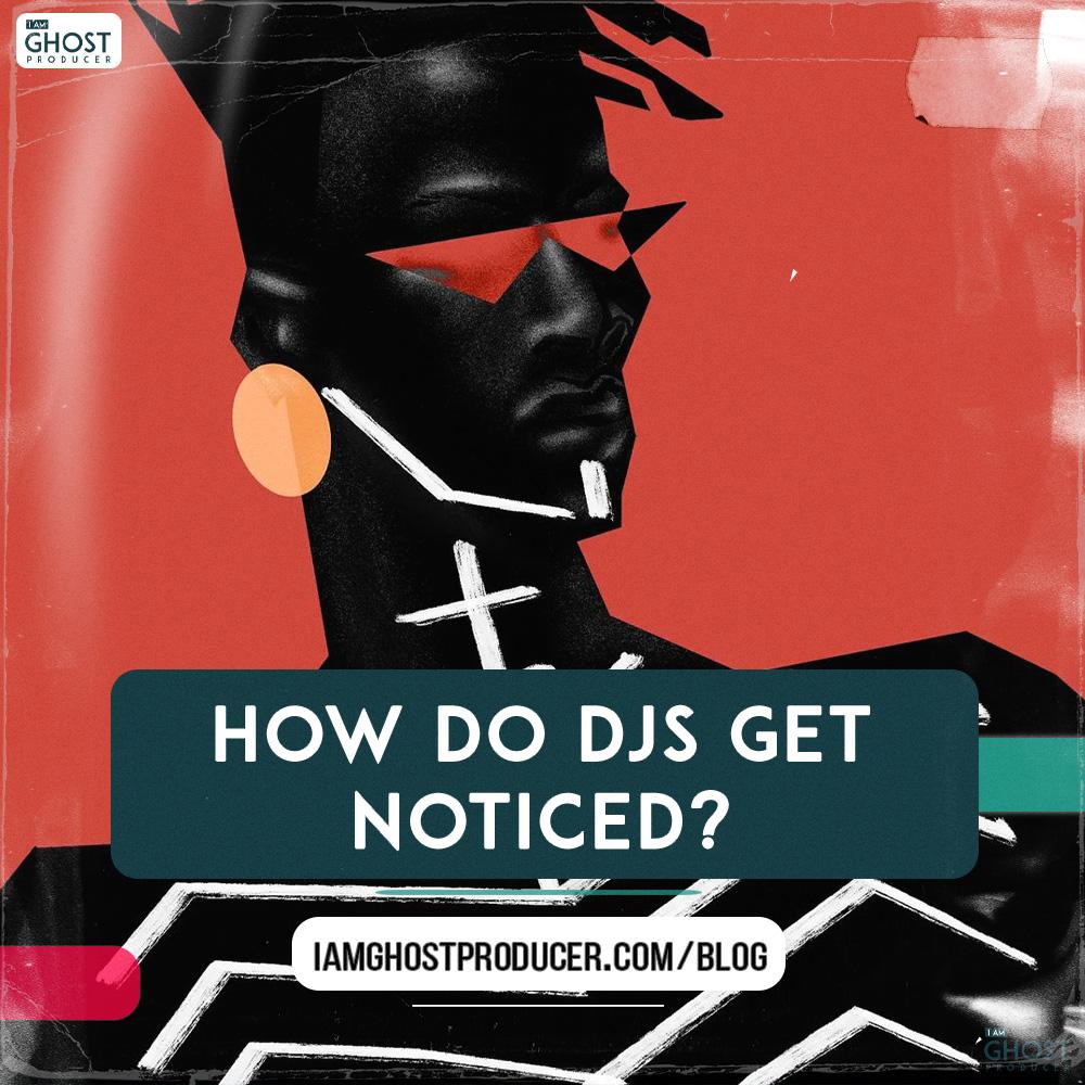 How-do-DJs-get-noticed